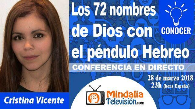 28mar18 23h Los 72 nombres de Dios con el péndulo Hebreo por Cristina Vicente