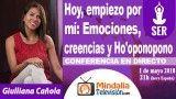 01/05/18 Hoy, empiezo por mí: Emociones,creencias y Ho'oponopono por Giulliana Cañola