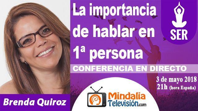 03may18 21h La importancia de hablar en 1 persona por Brenda Quiroz