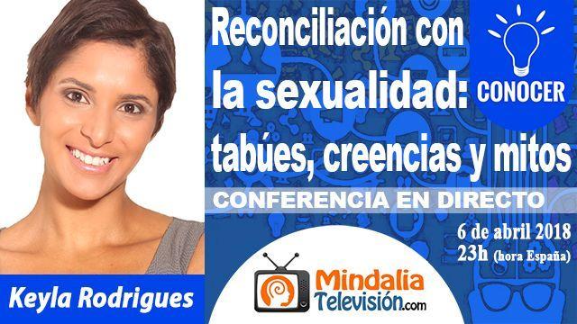 06abr18 23h Reconciliación con la sexualidad tabúes, creencias y mitos por Keyla Rodrigues