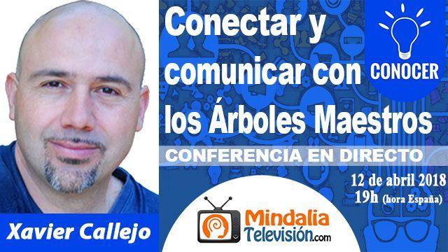 12abr18 19h Conectar y comunicar con los Árboles Maestros por Xavier Callejo