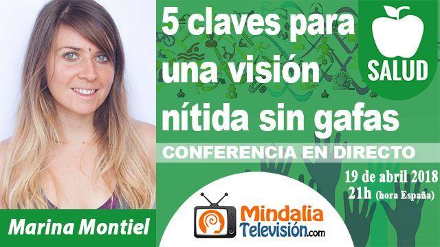 19abr18 21h 5 claves para una visión nítida sin gafas por Marina Montiel