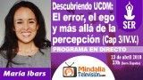 23/04/18 UCDM: El error, el ego y más allá de la percepción (Cap 3/IV.V.) por María Ibars