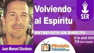 25/04/18 Volviendo al Espíritu. Entrevista a Juan Manuel Giordano