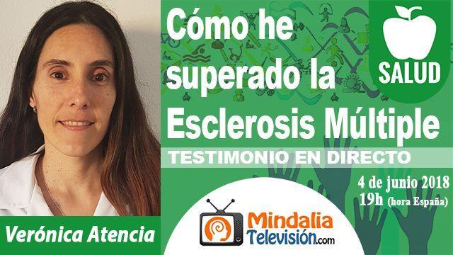 04jun18 19h Cómo he superado la Esclerosis Múltiple Testimonio de Verónica Atencia