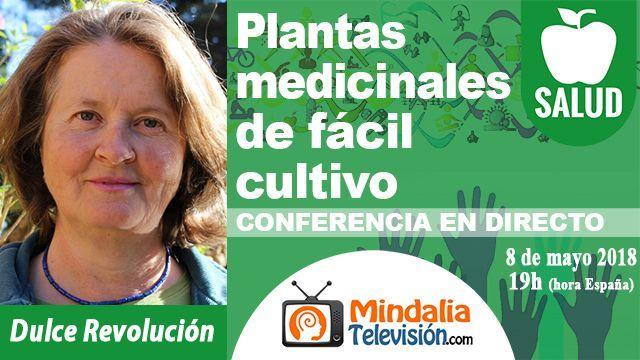 08may18 19h Plantas medicinales de fácil cultivo Dulce Revolución