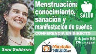 11/06/18 Menstruación: conocimiento, sanación y manifestación de sueños por Sara Gutiérrez