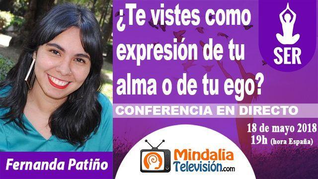 18may18 19h Te vistes como expresión de tu alma o de tu ego por Fernanda Patiño