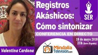 18/05/18 Registros Akáshicos: Cómo sintonizar por Valentina Cardona