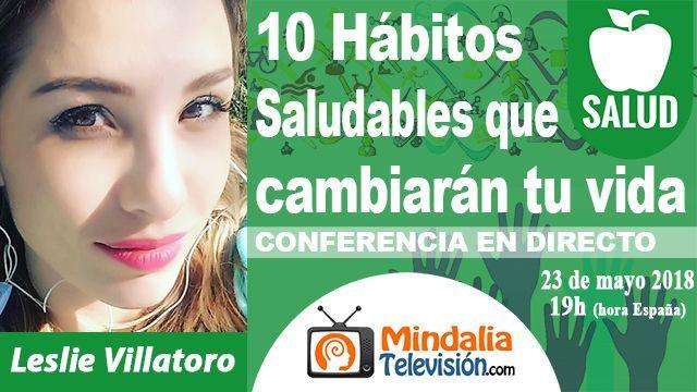 23may18 19h 10 Hábitos Saludables que cambiarán tu vida por Leslie Villatoro