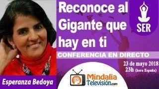 23/05/18 Reconoce al Gigante que hay en ti por Esperanza Bedoya