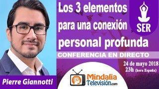 24/05/18 Los 3 elementos para una conexión personal profunda por Pierre Giannotti