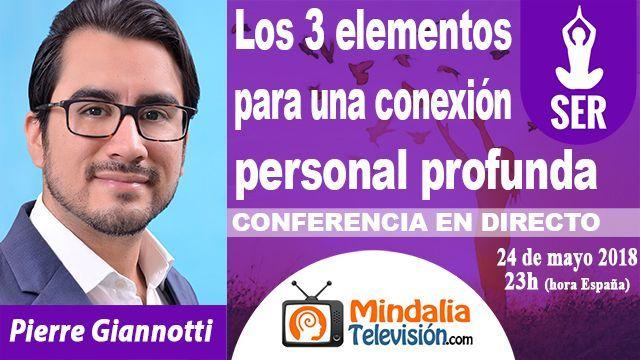 24may18 23h Los 3 elementos para una conexión personal profunda por Pierre Giannotti
