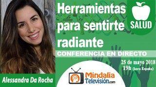 25/05/18 Herramientas para sentirte radiante por Alessandra Da Rocha