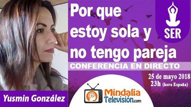 25may18 23h Por que estoy sola y no tengo pareja por Yusmin González