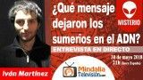 30/05/18 ¿Qué mensaje dejaron los sumerios en el ADN? Entrevista Iván Martínez
