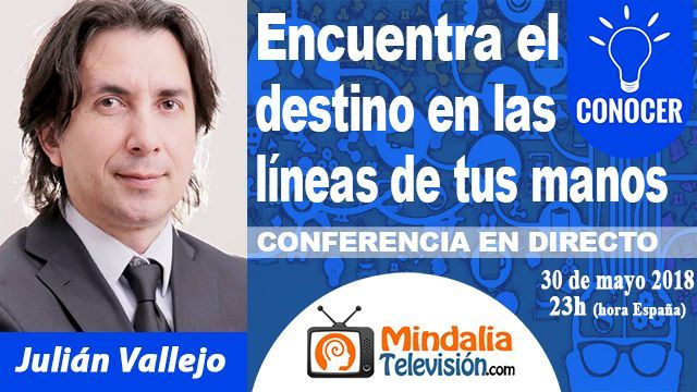 30may18 23h Encuentra el destino en las líneas de tus manos por Julián Vallejo