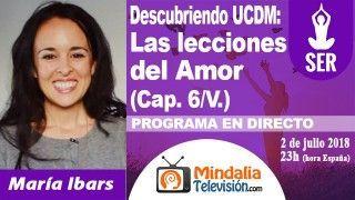 02/07/18 UCDM: Las lecciones del Amor (Cap. 6/V.) por María Ibars