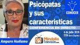 04/07/18 Psicópatas y sus caracteristicas por Amparo Huélamo