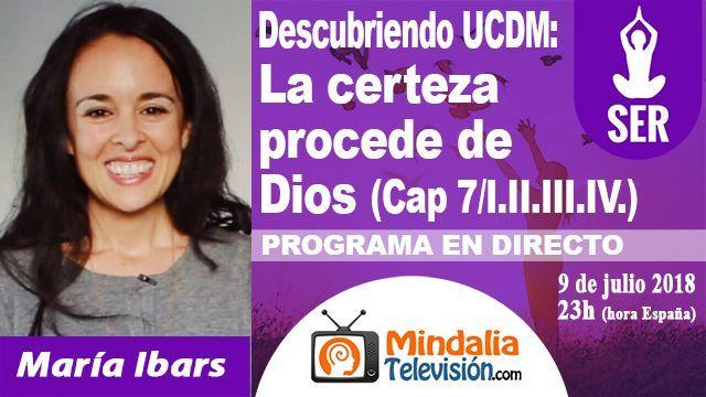 09jul18 23h Descubriendo Un Curso de Milagros La certeza procede de Dios por María Ibars