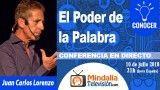 10/07/18 El Poder de la Palabra por Juan Carlos Lorenzo