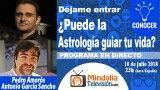 10/07/18 ¿Puede la Astrología guiar tu vida? con Antonio García Sancho y Pedro Amorós