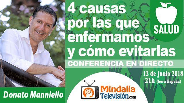 12jun18 21h 4 causas por las que enfermamos y cómo evitarlas por Donato Manniello