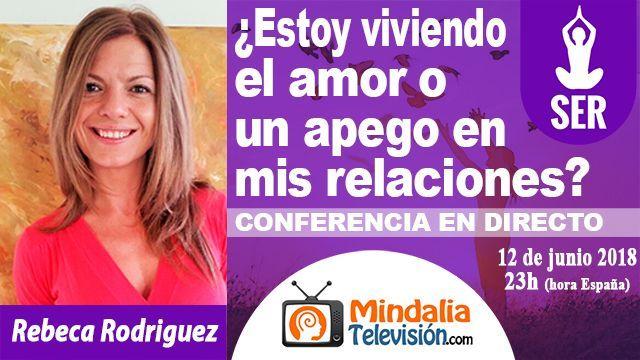 12jun18 23h Estoy viviendo el amor o un apego en mis relaciones por Rebeca Rodriguez