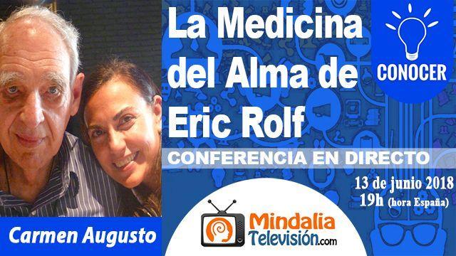 13jun18 19h La Medicina del Alma de Eric Rolf por Carmen Augusto