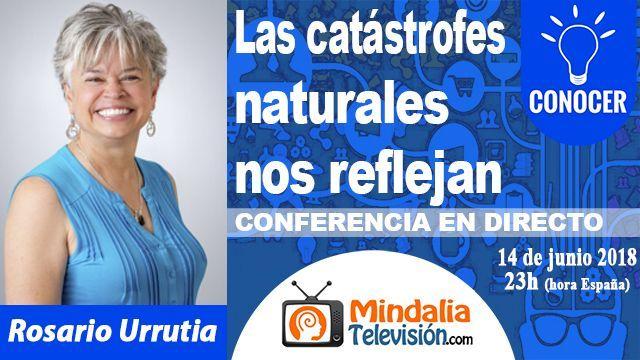 14jun18 23h Las catástrofes naturales nos reflejan por Rosario Urrutia