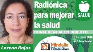 15/06/18 Radiónica para mejorar la salud por Lorena Rojas