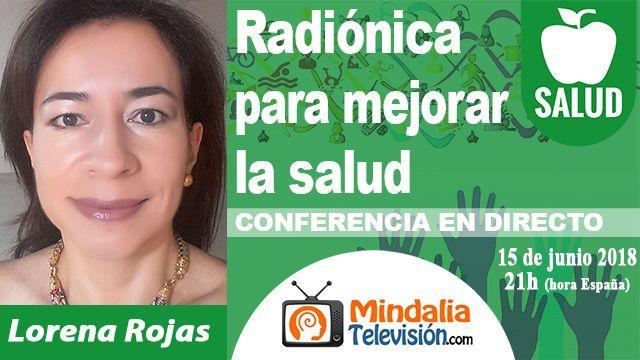15jun18 21h Radiónica para mejorar la salud por Lorena Rojas