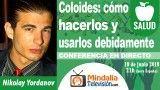 18/06/18 Coloides: cómo hacerlos y cómo usarlos debidamente por Nikolay Yordanov