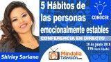 20/06/18 5 Hábitos de las personas emocionalmente estables por Shirley Soriano