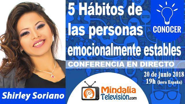 20jun18 19h 5 Hábitos de las personas emocionalmente estables por Shirley Soriano