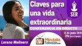 21/06/18 Claves para una vida extraordinaria por Lorena Molinero