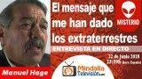 22/06/18 El mensaje que me han dado los extraterrestres. Entrevista a Manuel Hage