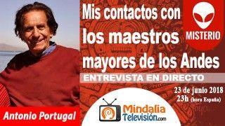 23/06/18 Mis contactos con los maestros mayores de los Andes. Entrevista a Antonio Portugal