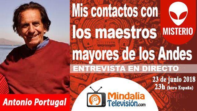 23jun18 23h Mis contactos con los maestros mayores de los Andes Entrevista a Antonio Portugal