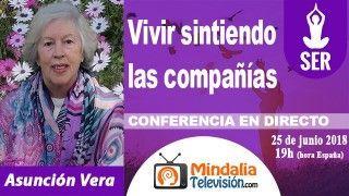 25/06/18 Vivir sintiendo las compañías por Asunción Vera