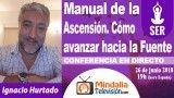 26/06/18 Manual de la Ascensión. Cómo avanzar hacia la Fuente por Ignacio Hurtado