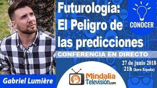 27/06/18 Futurología: El Peligro de las predicciones por Gabriel Lumière
