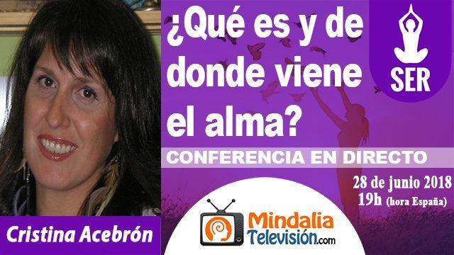 28jun18 19h Qué es y de donde viene el alma por Cristina Acebrón