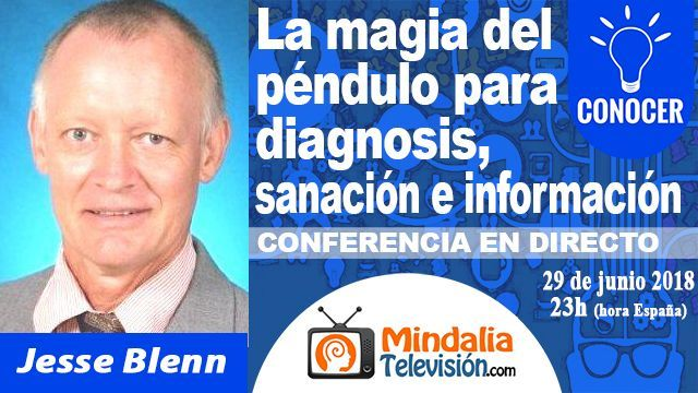 29jun18 23h La magia del PÉNDULO para diagnosis sanación e información por Jesse Blenn
