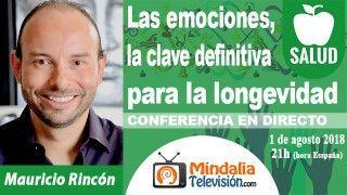 01/08/18 Las emociones, la clave definitiva para la longevidad por Mauricio Rincón