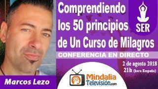02/08/18 Comprendiendo los 50 principios de Un Curso de Milagros por Marcos Lezo