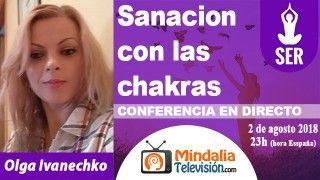 02/08/18 Sanacion con las chakras por Olga Ivanechko