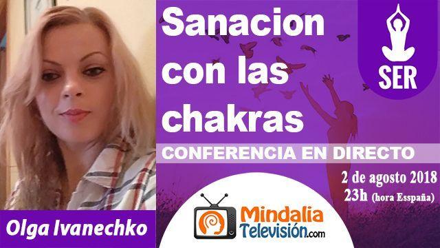 02ago18 23h Sanacion con las chakras por Olga Ivanechko