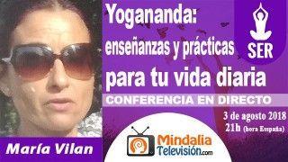 03/08/18 Yogananda: enseñanzas y prácticas para tu vida diaria por María Vilan