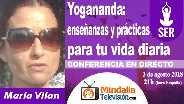 03ago18 21h Yogananda enseñanzas y prácticas para tu vida diaria por María Vilan